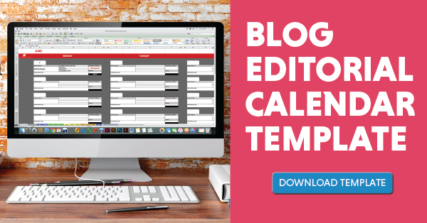 Click here to download the Blog Editorial Calendar Template today!