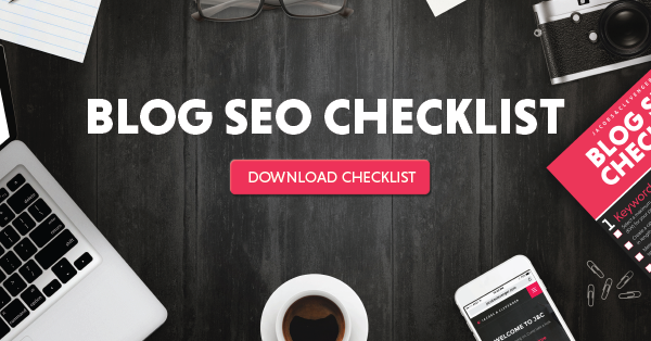 Click here to download the Blog SEO Checklist today!