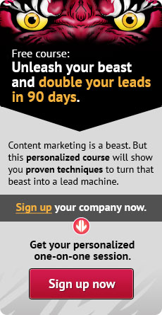Sign up your company now for this free content marketing personalized course.