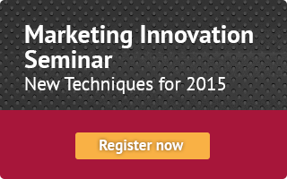 Marketing Innovation Seminar. New Techniques for 2015. Register now.