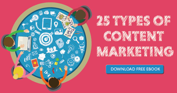 Click here to download the 25 Types of Content Marketing eBook today!