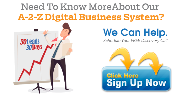 Click here to learn about our A-2-Z Digital Business System.