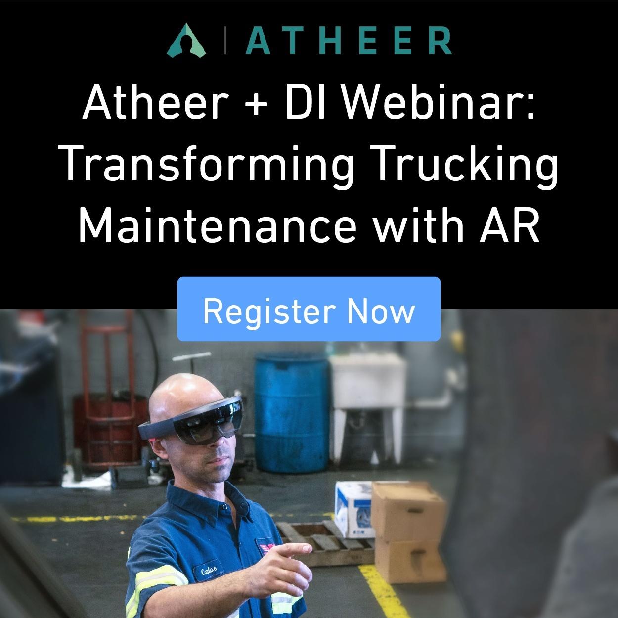 Register Now - Atheer + Design Interactive Webinar: Transforming Trucking Maintenance with AR
