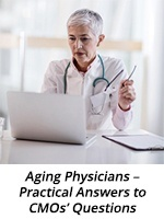 Webinar On-Demand:Aging Physicians – Practical Answers to CMOs' Questions