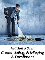 Hidden ROI in Credentialing, Privileging & Enrollment