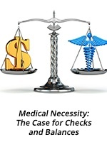 Medical Necessity – The Case for Checks and Balances