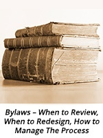 Bylaws – When to Review, When to Redesign, How to Manage The Process
