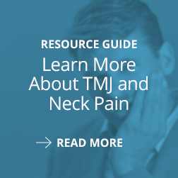 Click Here to access an eBook about TMJ and Neck Pain