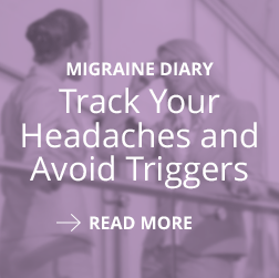 Click Here to get a free Migraine Diary to track your headaches and avoid triggers