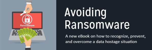 Avoiding Ransomware: a new eBook on how to recognize, prevent, and overcome a data hostage situation