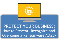 Protect your business: how to prevent, recognize and overcome a ransomware attack