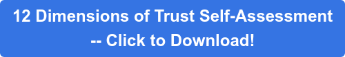 12 Dimensions of Trust Self-Assessment -- Click to Download!