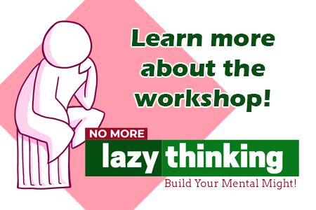No More Lazy Thinking