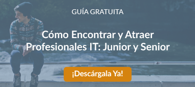 Cómo Encontrar y Atraer Profesionales IT: Junior y Senior