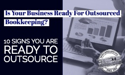 10 Signs Business is Ready for Outsourced Accounting Services