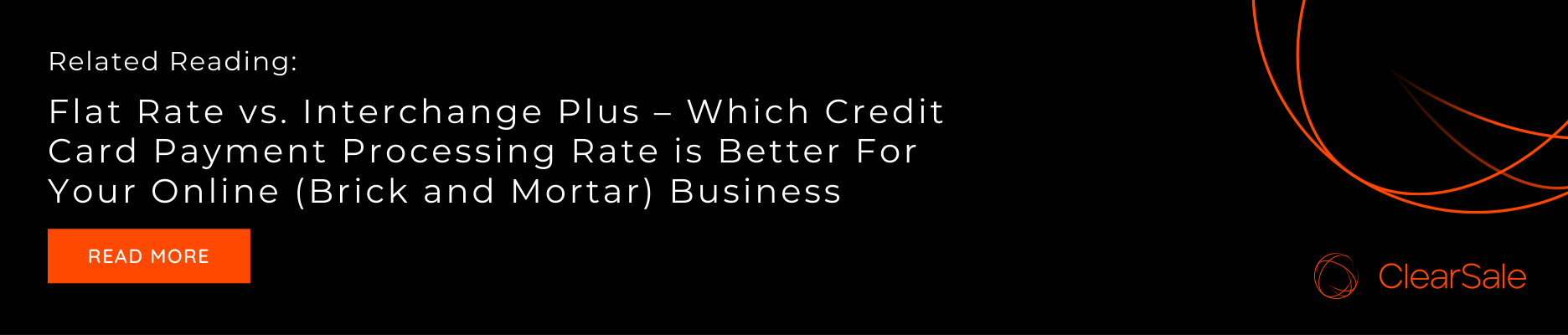 Related Reading: Flat Rate vs. Interchange Plus – Which Credit Card Payment Processing Rate is Better For Your Online (Brick and Mortar) Business