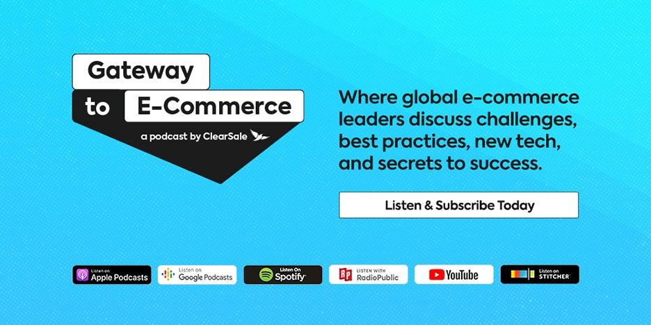 Podcast - Gateway to E-Commerce
