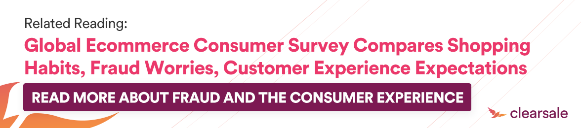 CTA - Blog - Global Ecommerce Consumer Survey Compares Shopping Habits, Fraud Worries, Customer Experience Expectations