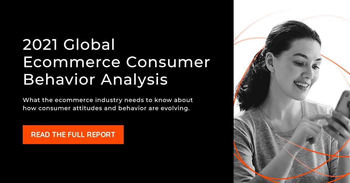 2021 Global Ecommerce Consumer Behavior Analysis - See full report