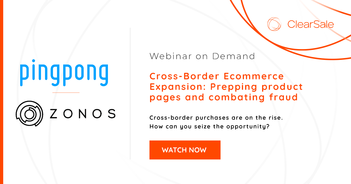 Webinar: Cross-Border E-Commerce Expansion: Prepping product pages and combatting fraud