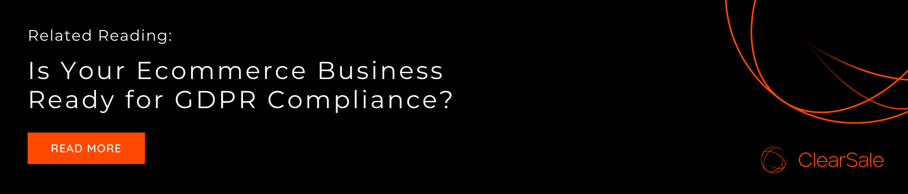 Related reading: Is Your Ecommerce Business Ready for GDPR Compliance?