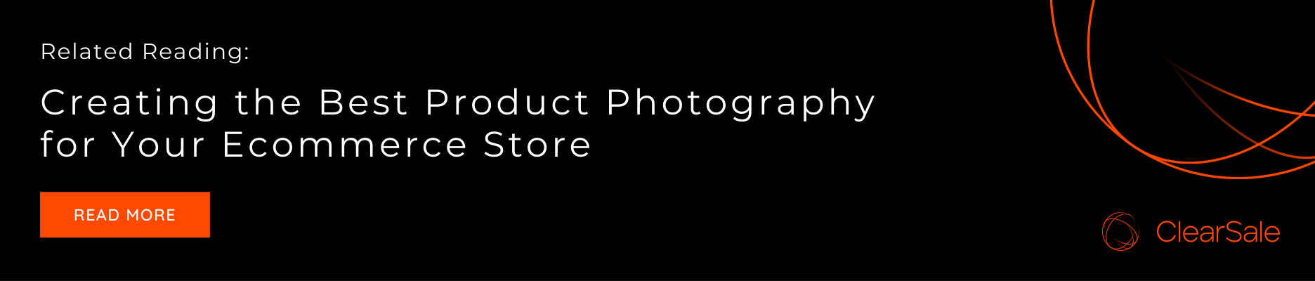 Related Reading: Creating the Best Product Photography for Your e-Commerce Store