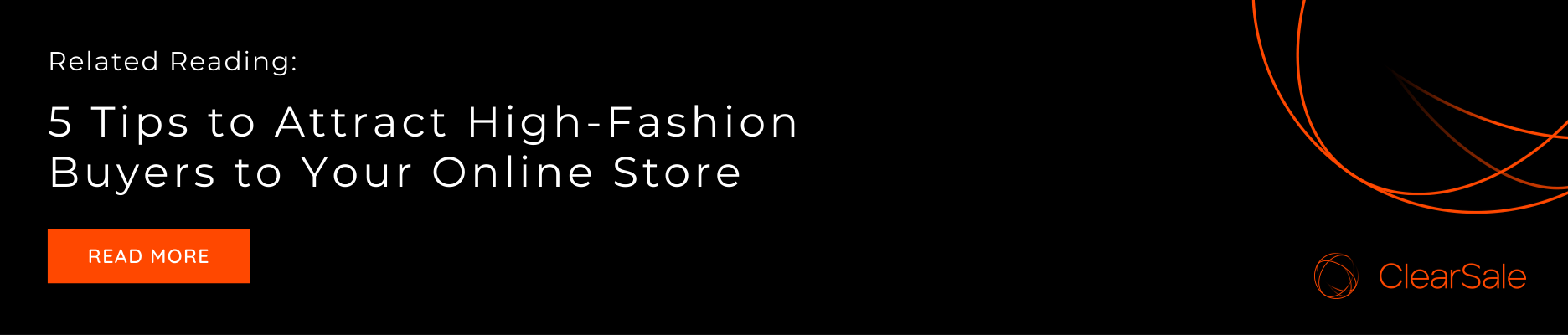 Related Reading: 5 Tips to Attract High-Fashion Buyers to Your Online Store