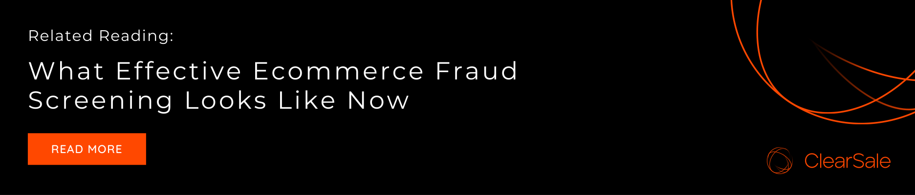 Related Reading: What Effective eCommerce Fraud Screening Looks Like Now
