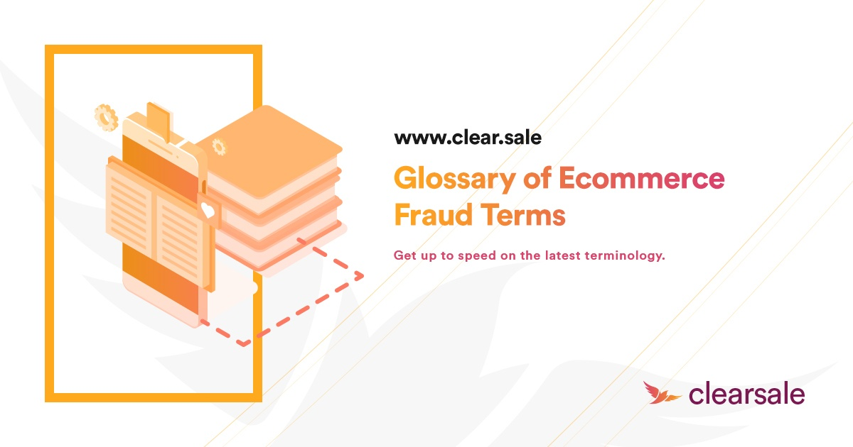 Glossary of E-Commerce Fraud Terms