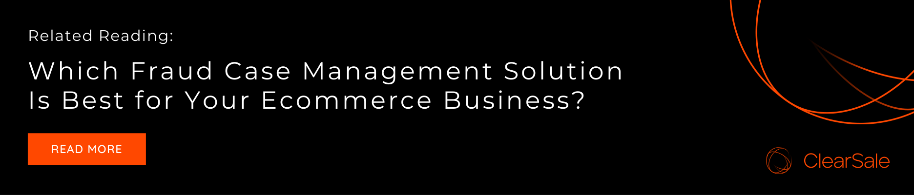 Related Reading: Which Fraud Case Management Solution Is Best for Your Ecommerce Business?