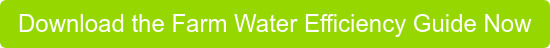 Download the Farm Water Efficiency Guide Now