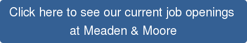 Click here to see our current job openings  at Meaden & Moore