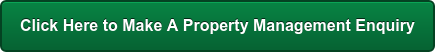 Click Here to Make A Property Management Enquiry