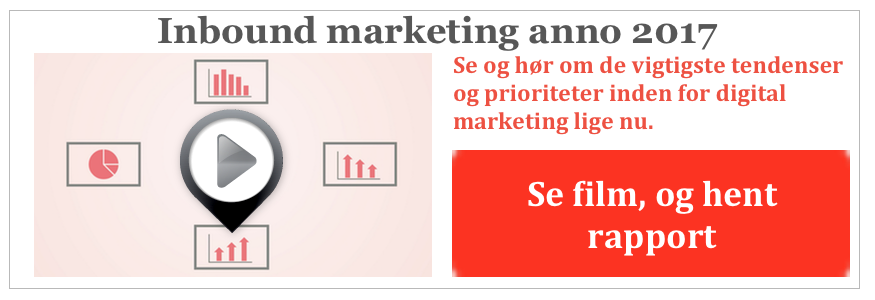 Se film og hent rapport om inbound marketing anno 2017