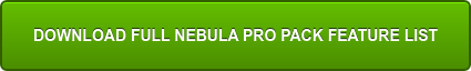 DOWNLOAD FULL NEBULA PRO PACK FEATURE LIST