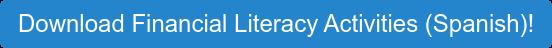 Download Financial Literacy Activities (Spanish)!