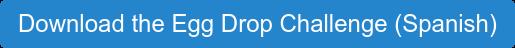 Download the Egg Drop Challenge (Spanish)