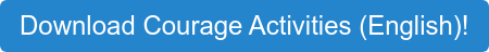 Download Courage Activities (English)!