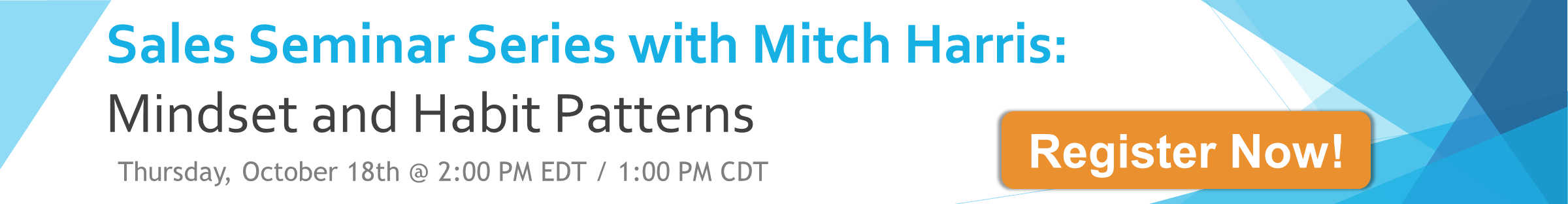 Register for Sales Seminar with Mitch Harris Entitled Mindset and Habit Patterns