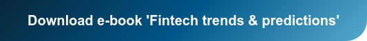 Download e-book 'Fintech trends & predictions'