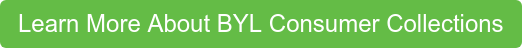 Learn More About BYL Consumer Collections