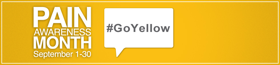 Pain Awareness Month. Go Yellow!