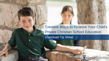 Creative Ways to Finance Your Child's Private Christian School Education