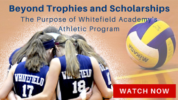 Beyond Trophies & Scholarships: The Purpose of Whitefield Academy's Athletic Program