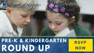 RSVP Now: Pre-Kindergarten & Kindergarten Round Up | Whitefield Academy