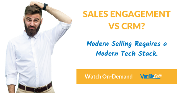 Sales Engagement or CRM: Which Sales Tech is Right for Your Team? WATCH NOW!