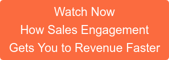 Watch Now How Sales Engagement Gets You to Revenue Faster