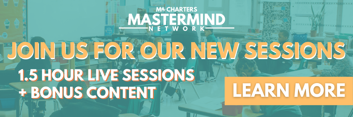 Join us for our live sessions in the MI Charter Mastermind Network