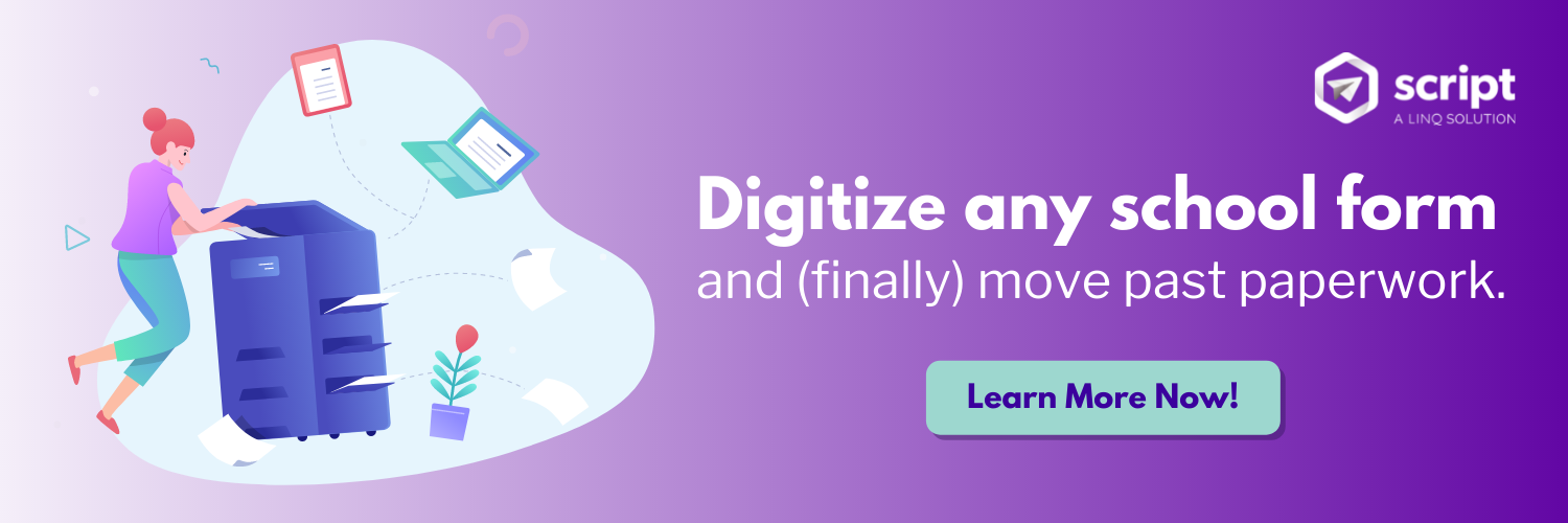 Digitalize any school form and (finally) move past paperwork.