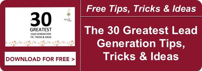 The 30 Greatest Lead Generation Tips, Tricks and Ideas